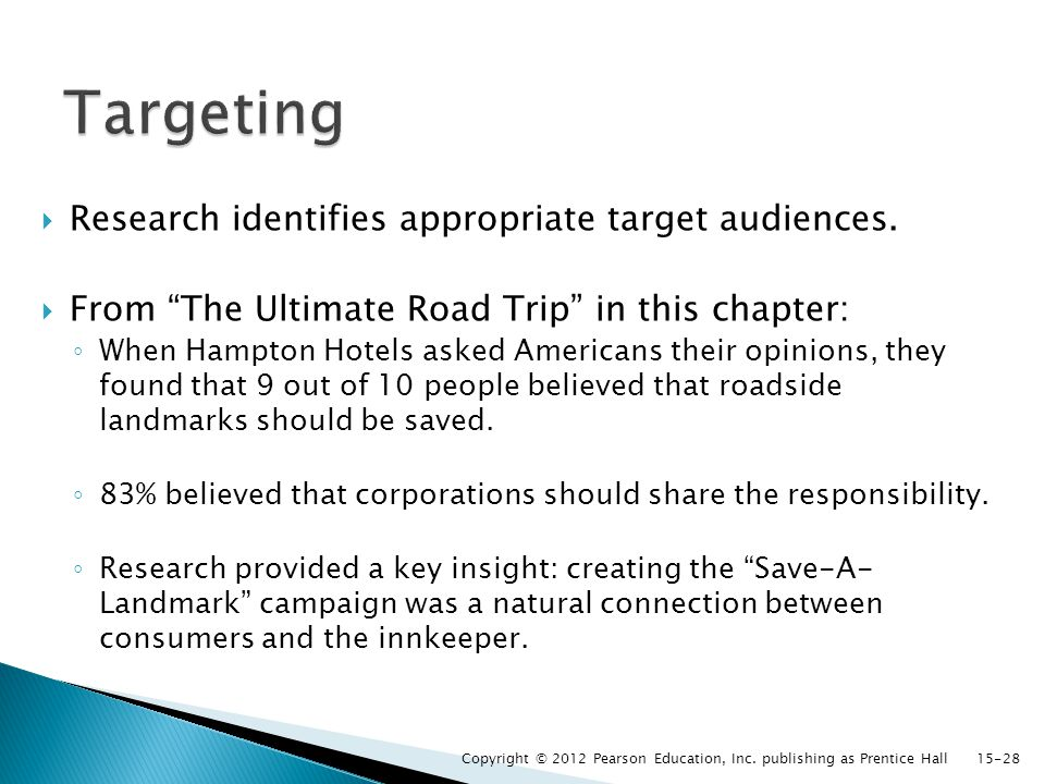  Research identifies appropriate target audiences.