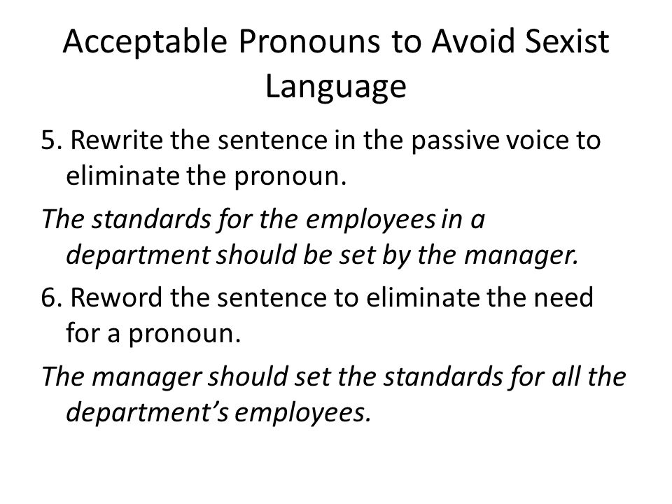 Acceptable Pronouns to Avoid Sexist Language 5.
