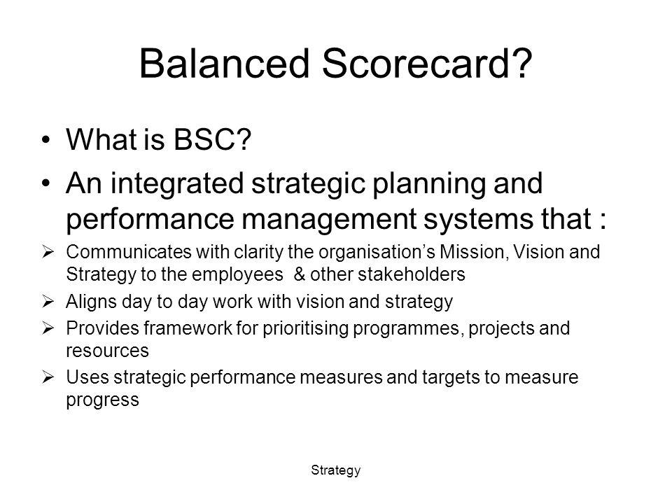 Balanced Scorecard. What is BSC.