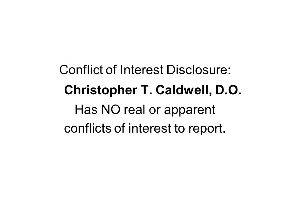 Conflict of Interest Disclosure: Christopher T. Caldwell, D.O.