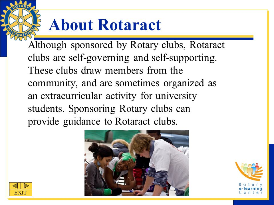About Rotaract Although sponsored by Rotary clubs, Rotaract clubs are self-governing and self-supporting.