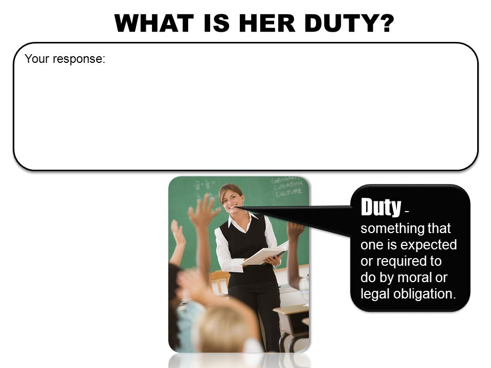 WHAT IS HER DUTY.