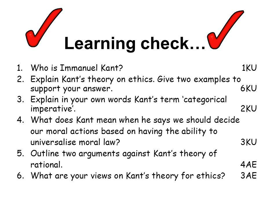 1.Who is Immanuel Kant 1KU 2.Explain Kant's theory on ethics.