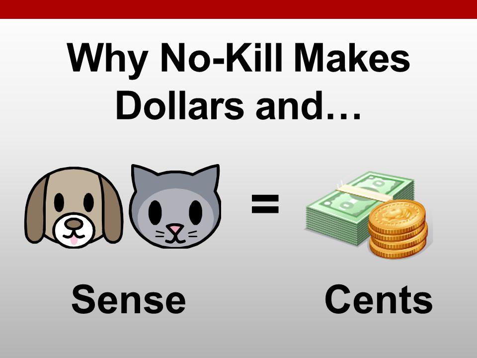 Why No-Kill Makes Dollars and… = SenseCents