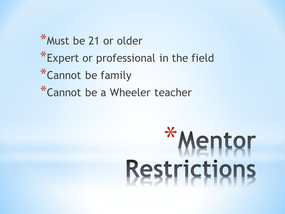 * Must be 21 or older * Expert or professional in the field * Cannot be family * Cannot be a Wheeler teacher