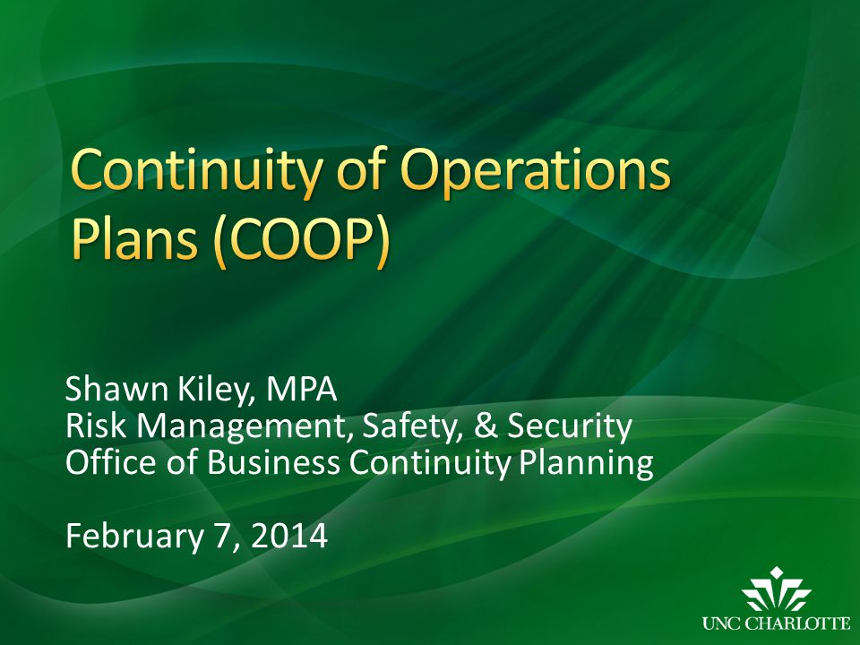 Shawn Kiley, MPA Risk Management, Safety, & Security Office of Business Continuity Planning February 7, 2014