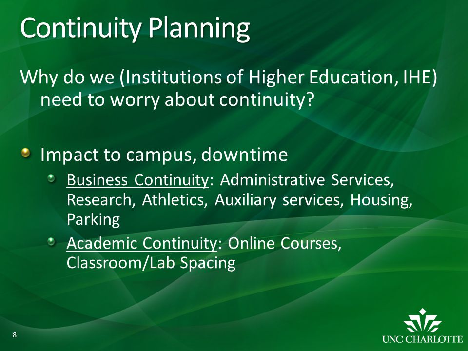 Continuity Planning Why do we (Institutions of Higher Education, IHE) need to worry about continuity.
