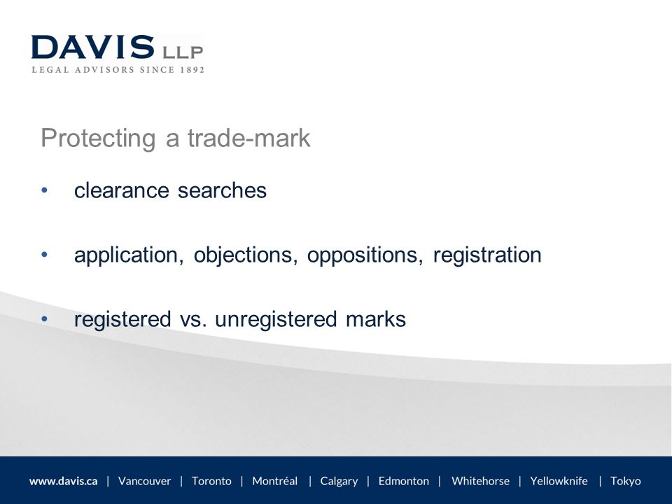 Protecting a trade-mark clearance searches application, objections, oppositions, registration registered vs.