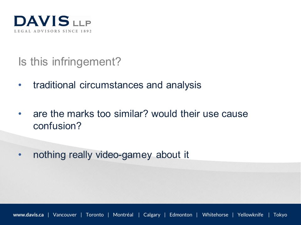Is this infringement? traditional circumstances and analysis are the marks too similar? would their use cause confusion? nothing really video-gamey ab