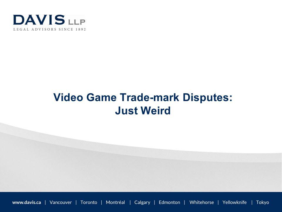 Video Game Trade-mark Disputes: Just Weird