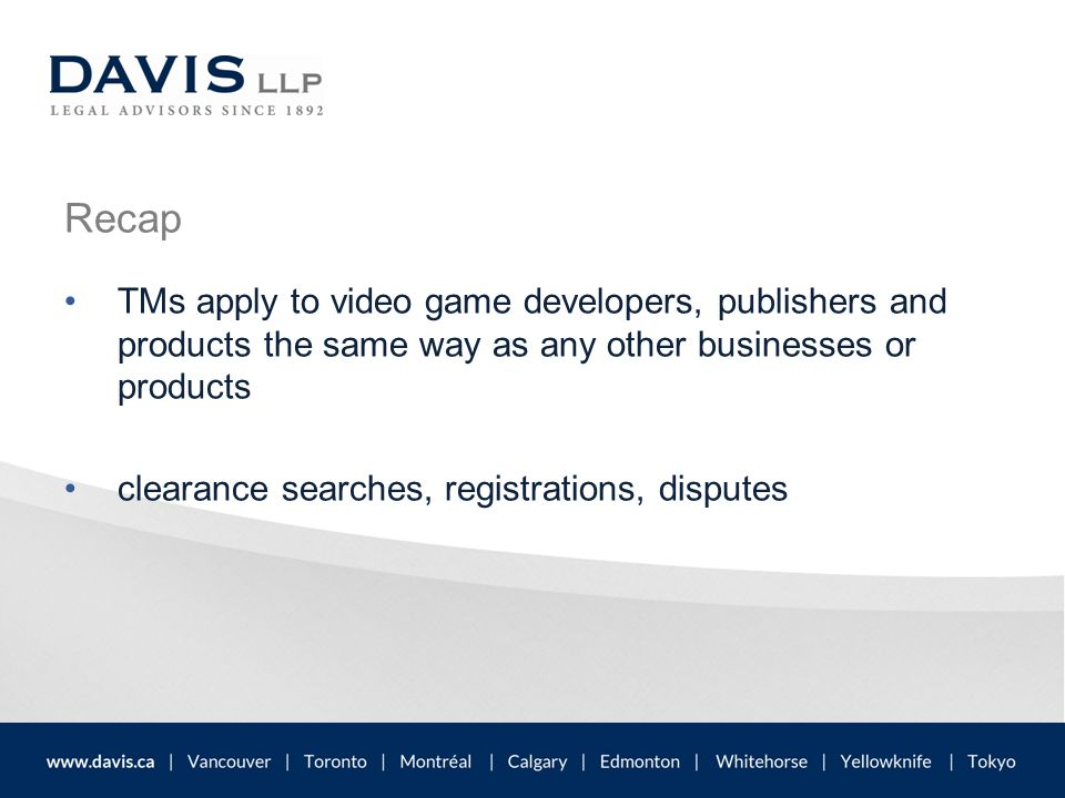 TMs apply to video game developers, publishers and products the same way as any other businesses or products clearance searches, registrations, disputes