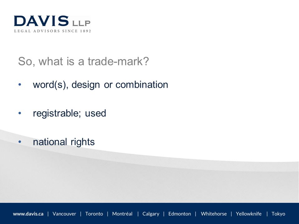 So, what is a trade-mark word(s), design or combination registrable; used national rights
