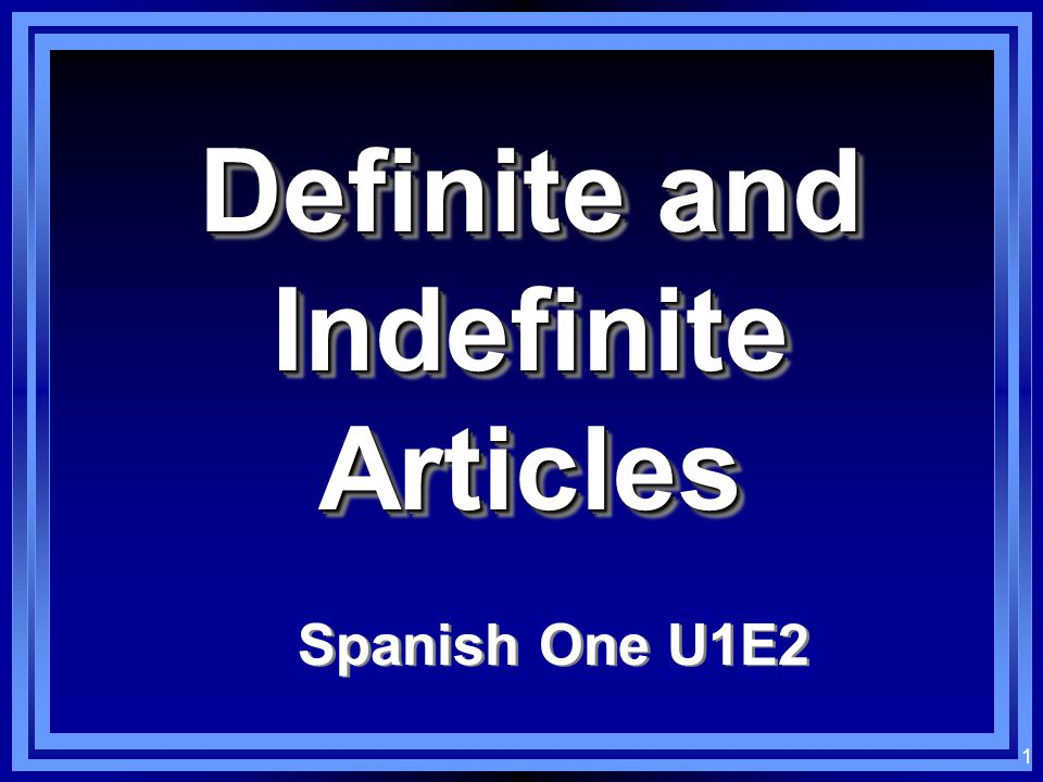 1 Definite and Indefinite Articles Spanish One U1E2