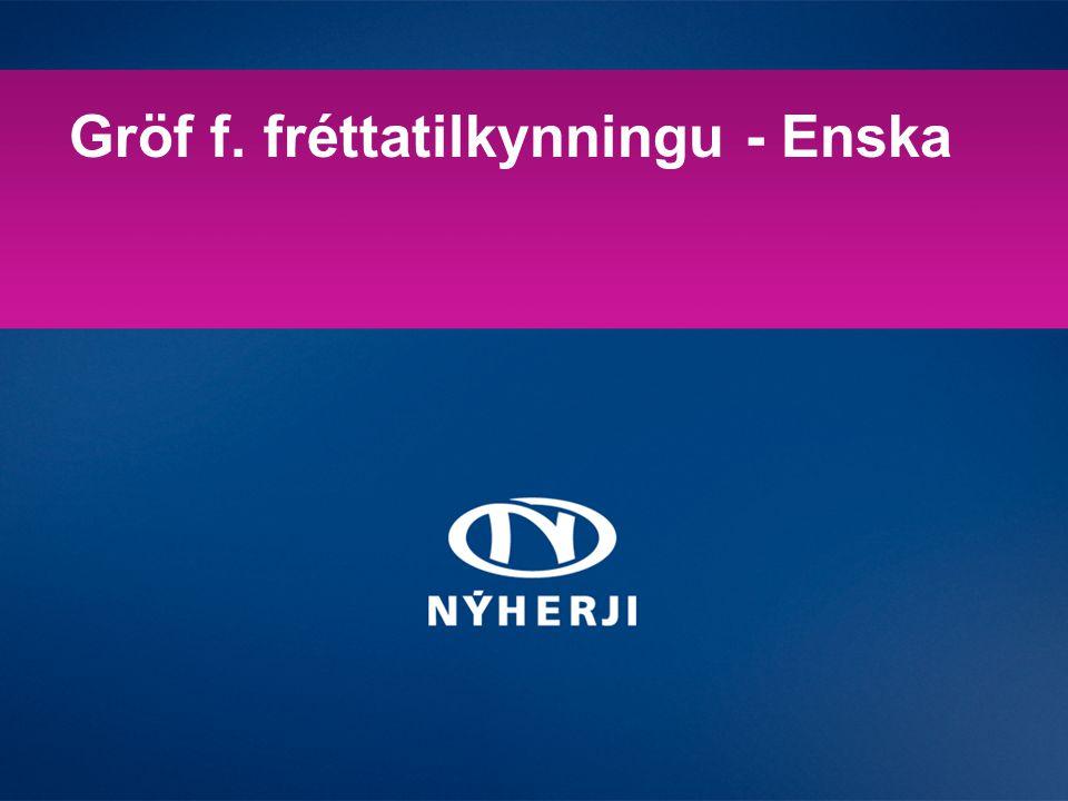 Gröf f. fréttatilkynningu - Enska