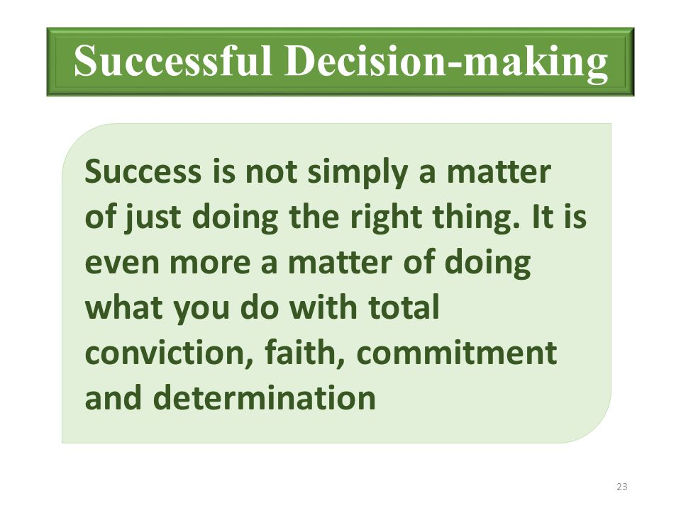 Success is not simply a matter of just doing the right thing.