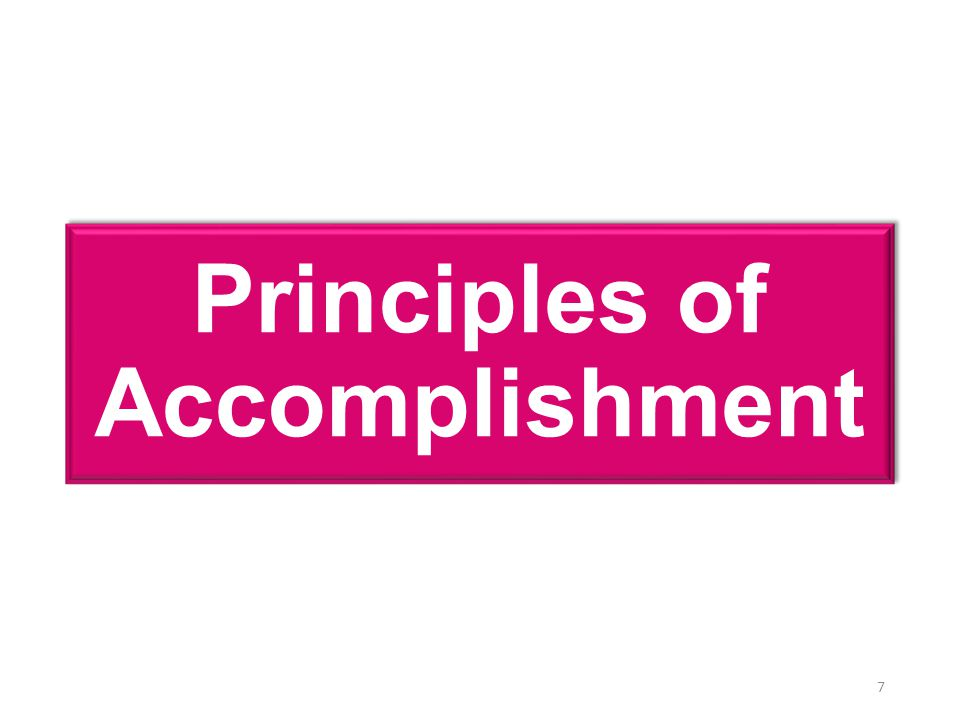 Principles of Accomplishment 7