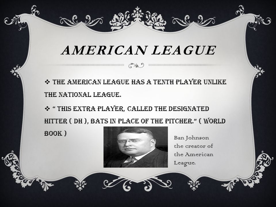  The National League was formed in 1876, is the older of the two leagues that make up the professional Major League Baseball organization in the United States and Canada. ( Brinson )  Unlike the American League the National League does not use a designated hitter.
