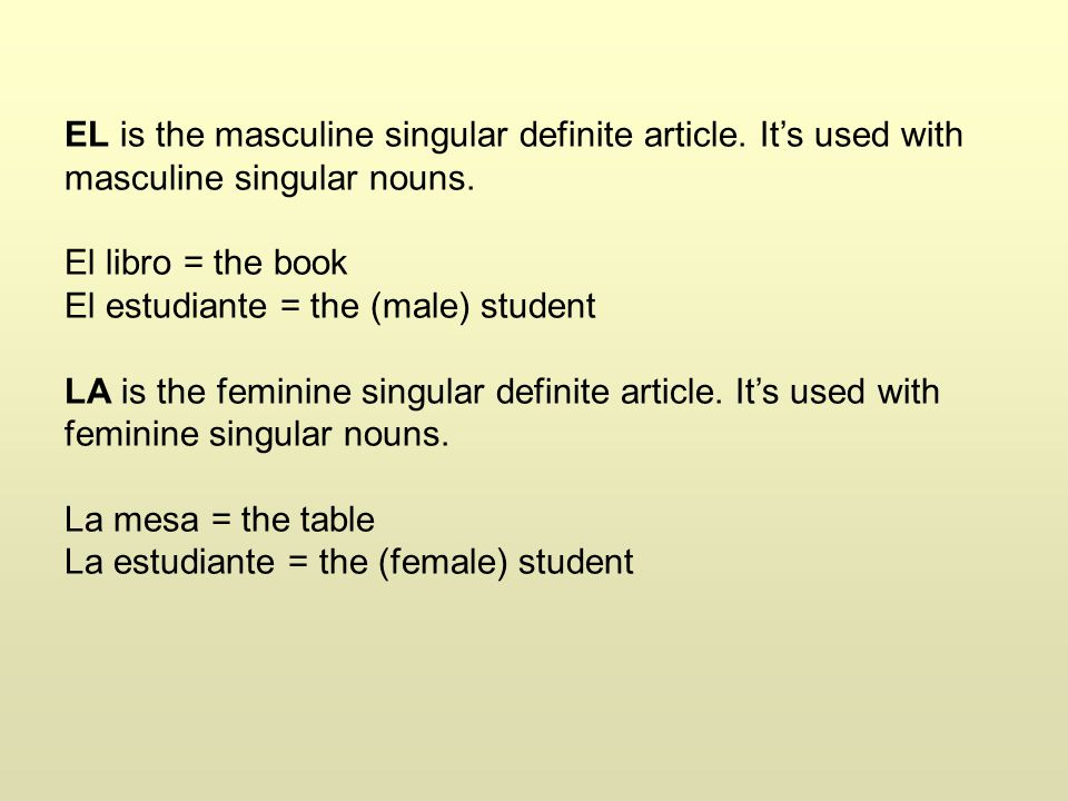 EL is the masculine singular definite article. It's used with masculine singular nouns. El libro = the book El estudiante = the (male) student LA is t