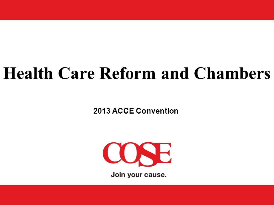 2013 ACCE Convention Health Care Reform and Chambers