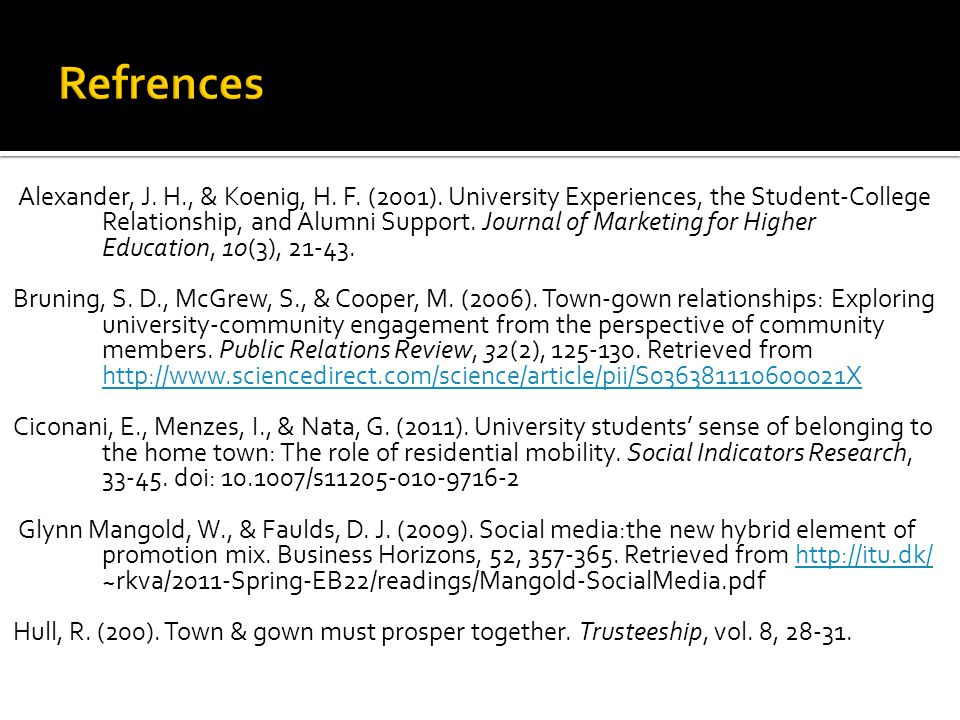 Alexander, J. H., & Koenig, H. F. (2001). University Experiences, the Student-College Relationship, and Alumni Support. Journal of Marketing for Highe