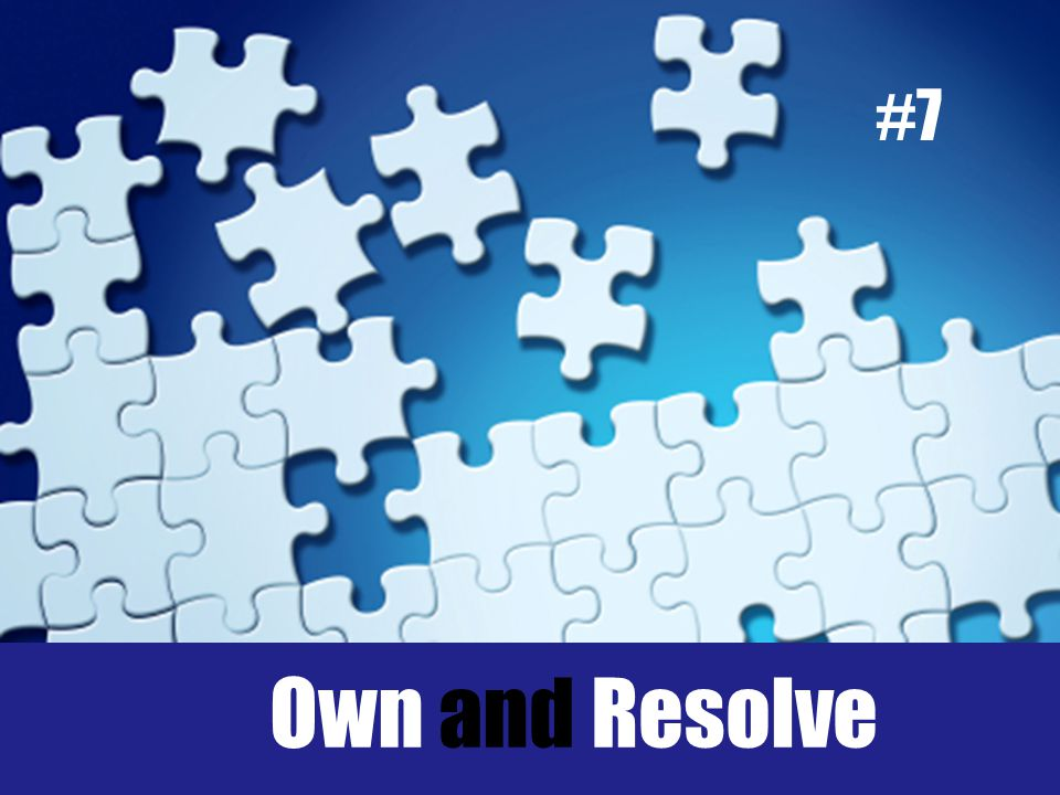 Own and Resolve #7