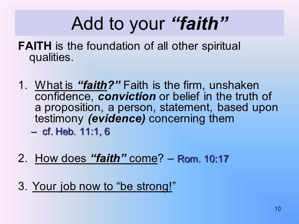 Add to your faith FAITH is the foundation of all other spiritual qualities.