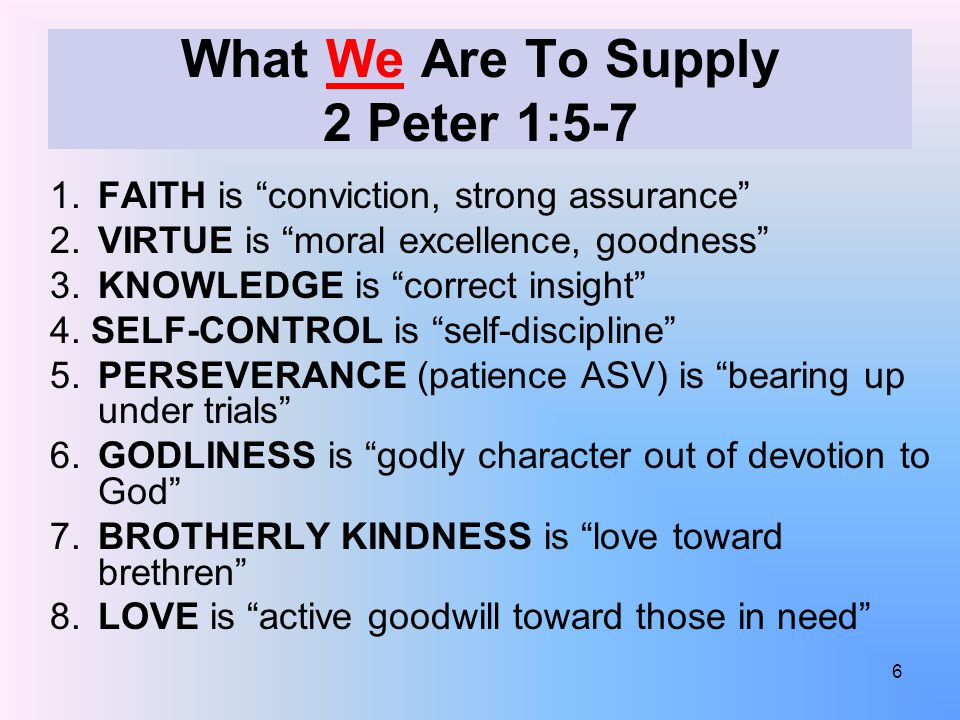 What We Are To Supply 2 Peter 1:5-7 1.FAITH is conviction, strong assurance 2.