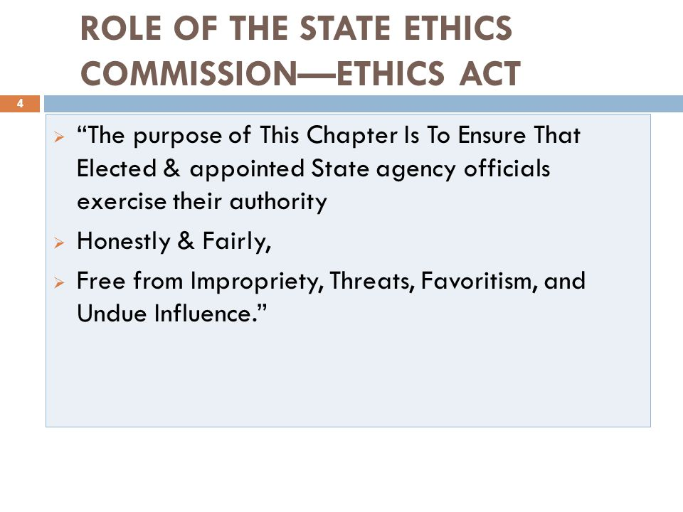 ROLE OF THE STATE ETHICS COMMISSION—ETHICS ACT 5 Public Service Is A Public Trust:  Requires That Public Officials Serve the Public, Not Their Own, Interests  Requires That the Public Believe That Public Officials Serve the Public's Interest ** In a government like ours … care should be taken in every part of the system, not only to do right, but to satisfy the community that right is done. ** Daniel Webster