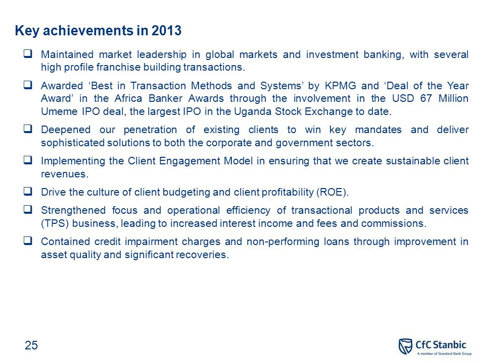 Key achievements in 2013  Maintained market leadership in global markets and investment banking, with several high profile franchise building transac