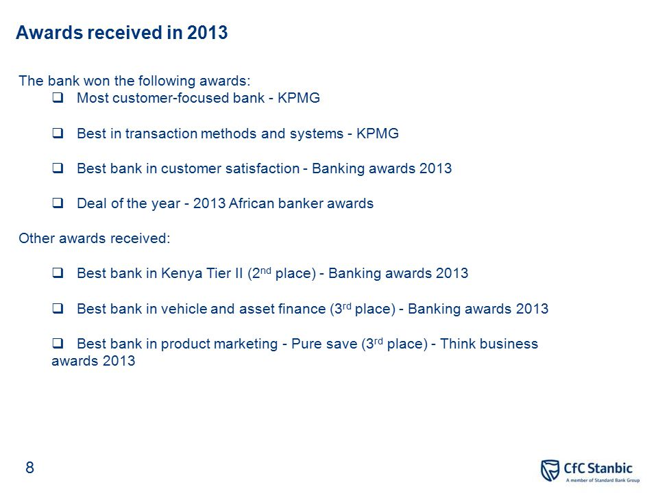 Awards received in 2013 The bank won the following awards:  Most customer-focused bank - KPMG  Best in transaction methods and systems - KPMG  Best