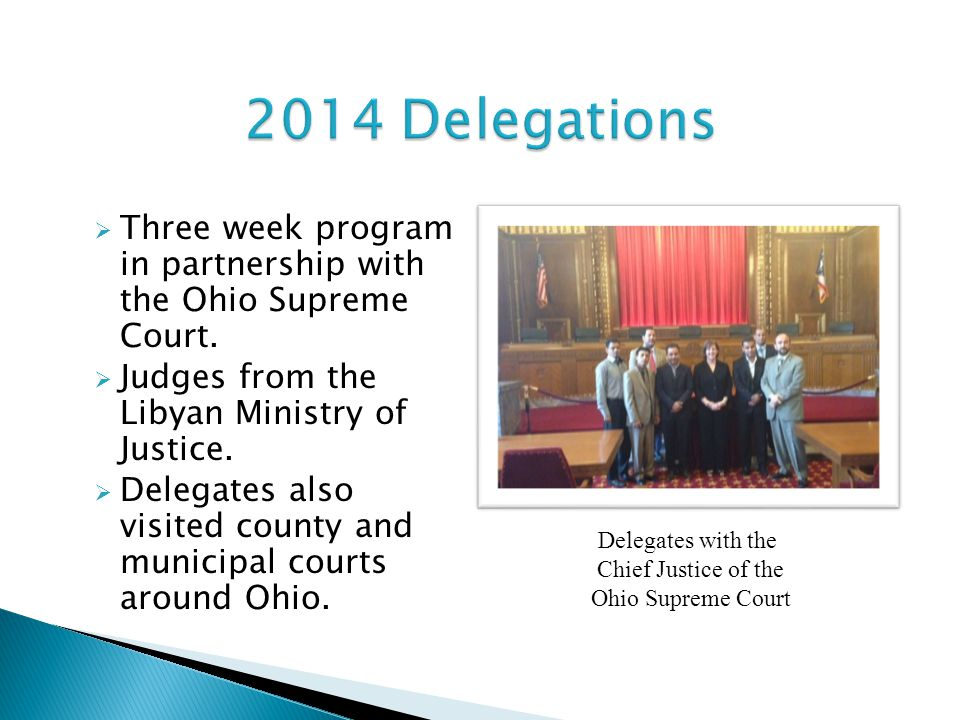  Three week program in partnership with the Ohio Supreme Court.  Judges from the Libyan Ministry of Justice.  Delegates also visited county and mun