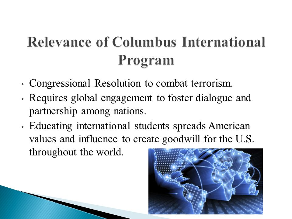 The Columbus International Program; founded in 1970 by Dean Richard Medhurst and Dr.