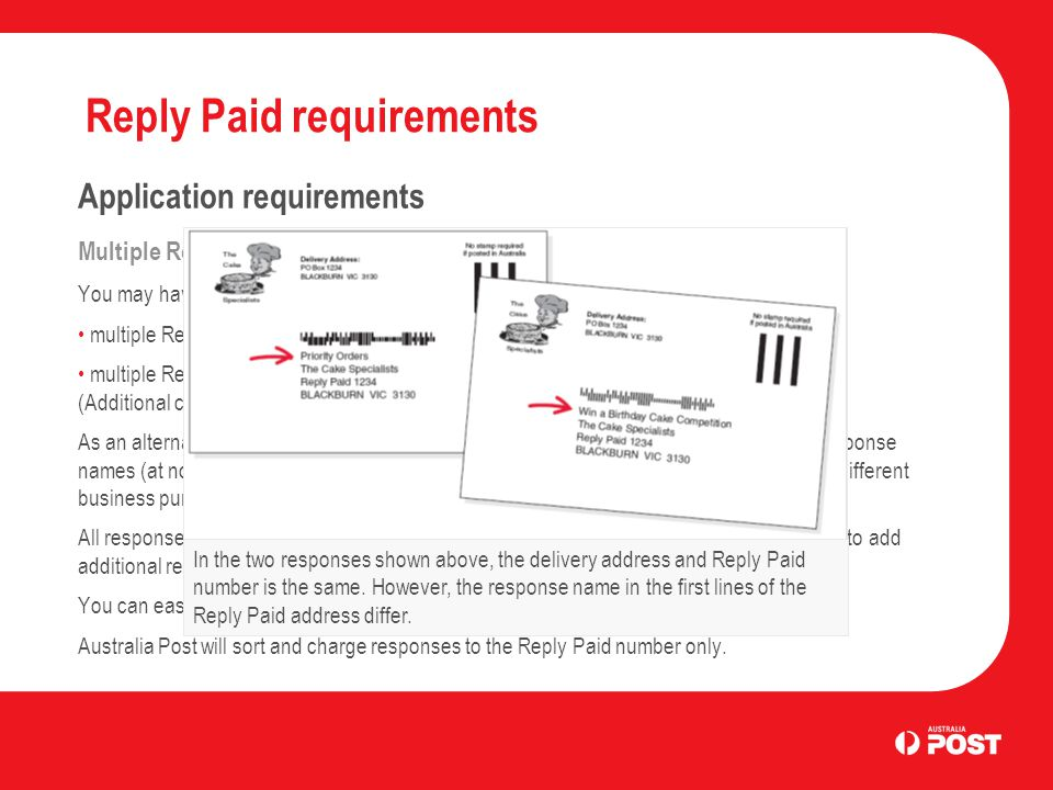 Reply Paid requirements Application requirements Multiple Reply Paid numbers and response names You may have: multiple Reply Paid numbers for differen