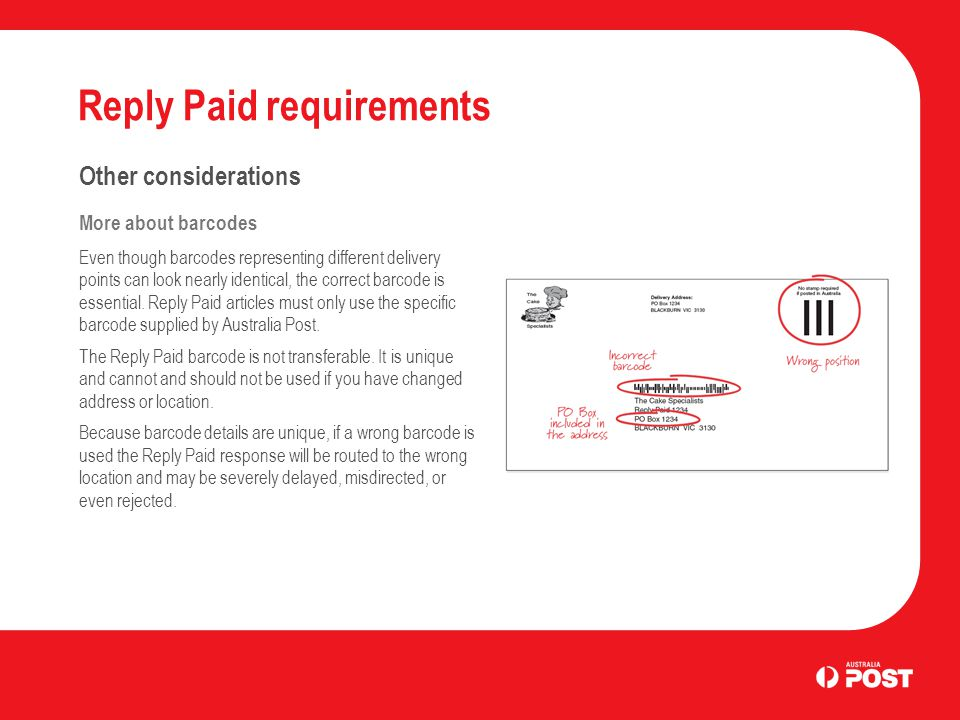 Reply Paid requirements Other considerations More about barcodes Even though barcodes representing different delivery points can look nearly identical