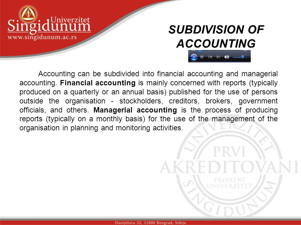 SUBDIVISION OF ACCOUNTING Accounting can be subdivided into financial accounting and managerial accounting.