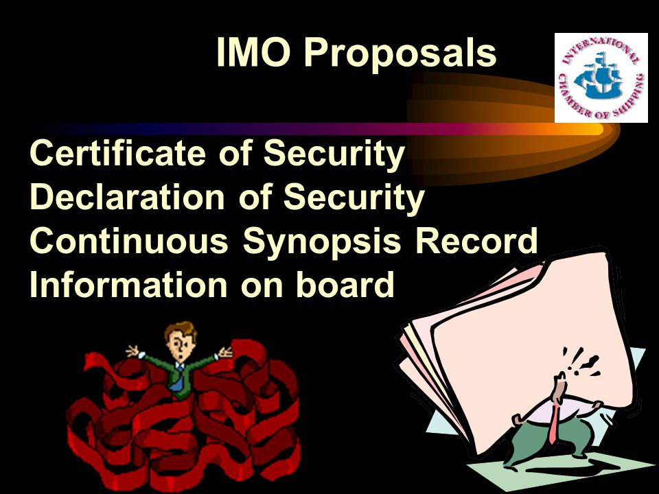 Certificate of Security Declaration of Security Continuous Synopsis Record Information on board IMO Proposals