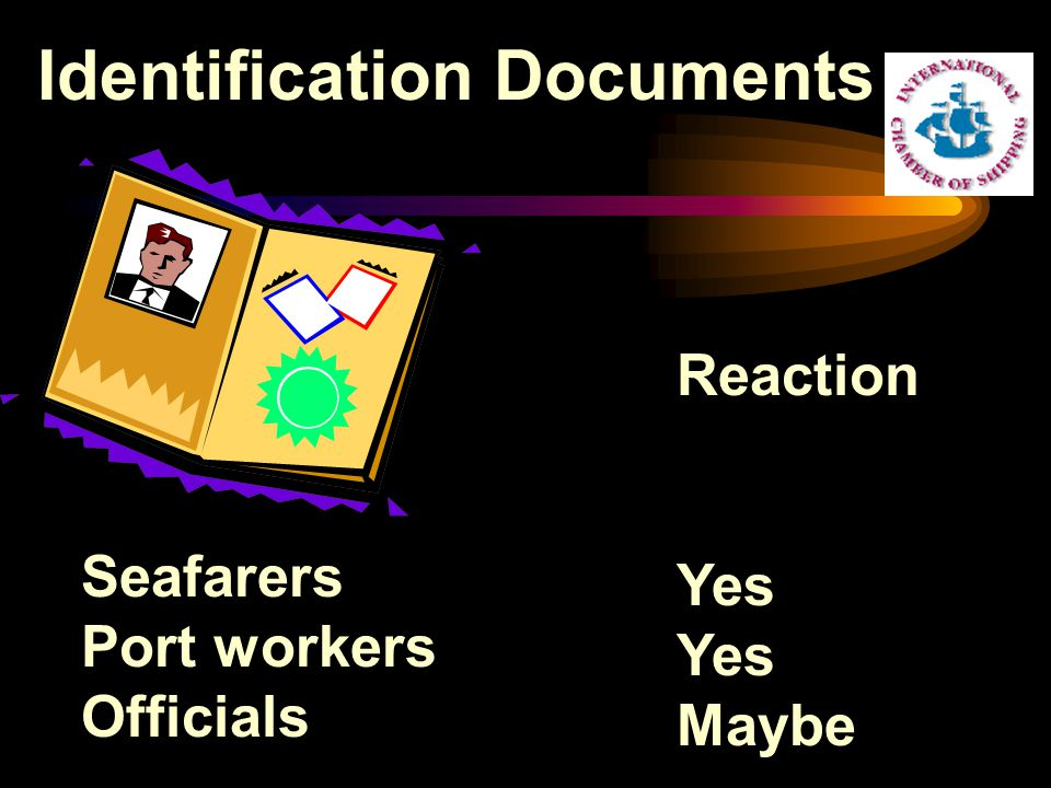 Identification Documents Seafarers Port workers Officials Reaction Yes Maybe