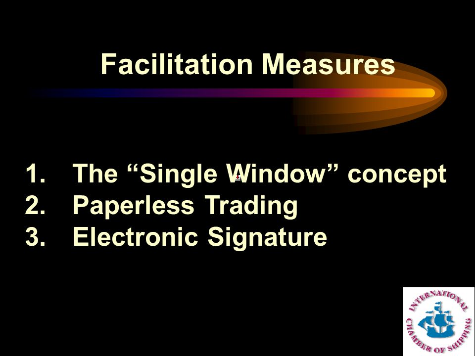 "1.The ""Single Window"" concept 2.Paperless Trading 3.Electronic Signature Facilitation Measures"