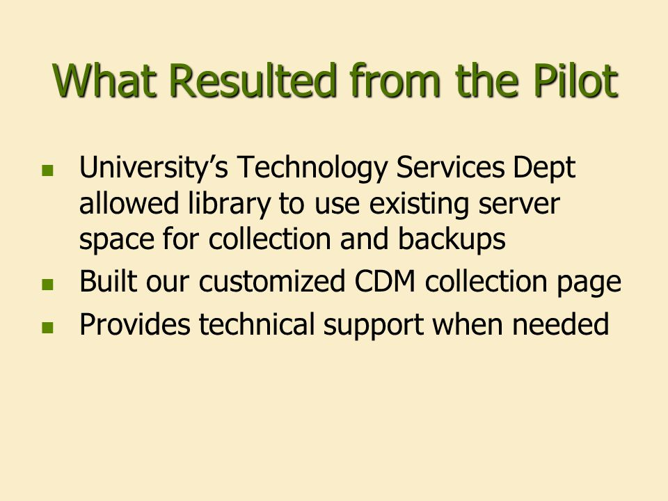 What Resulted from the Pilot We were able to involve more people in the project Cataloging Dept.