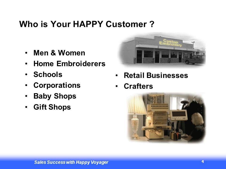 Sales Success with Happy Voyager 4 Who is Your HAPPY Customer .