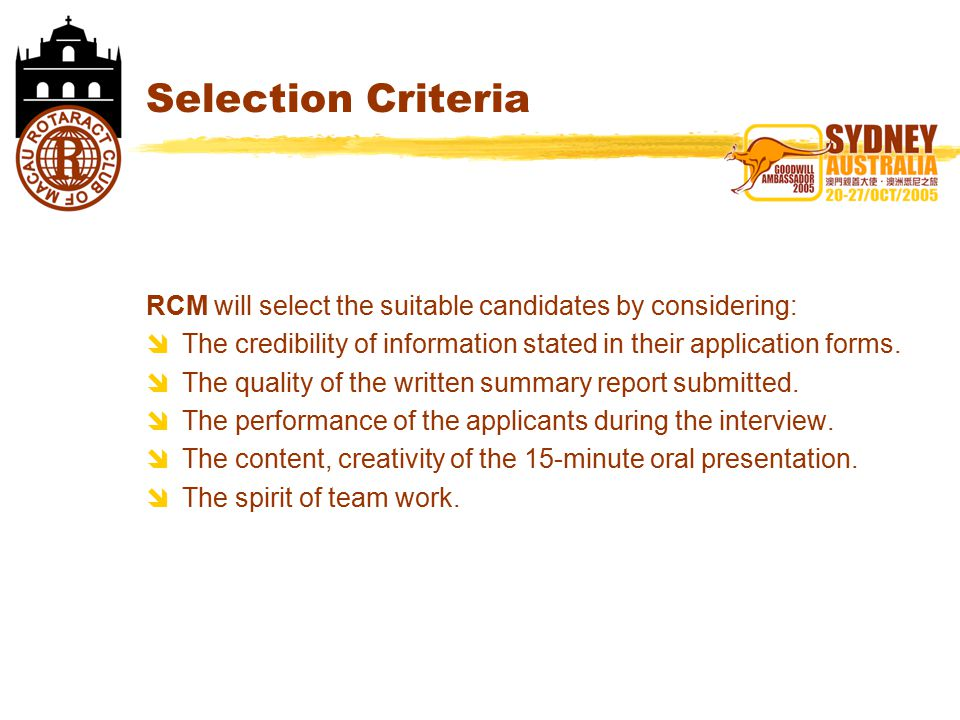 Selection Criteria RCM will select the suitable candidates by considering:  The credibility of information stated in their application forms.