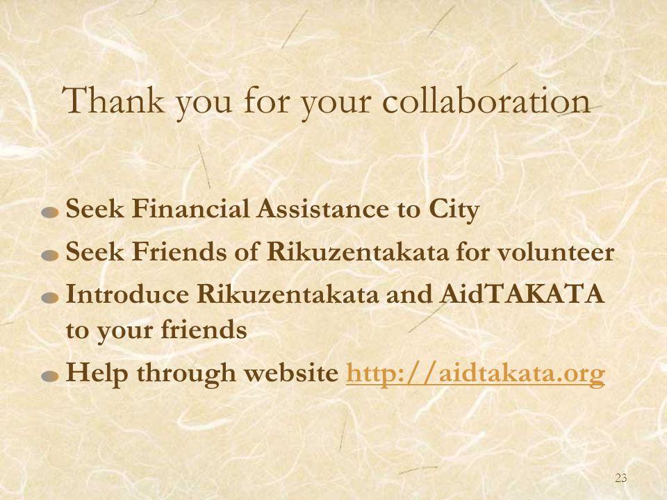 Seek Financial Assistance to City Seek Friends of Rikuzentakata for volunteer Introduce Rikuzentakata and AidTAKATA to your friends Help through websi