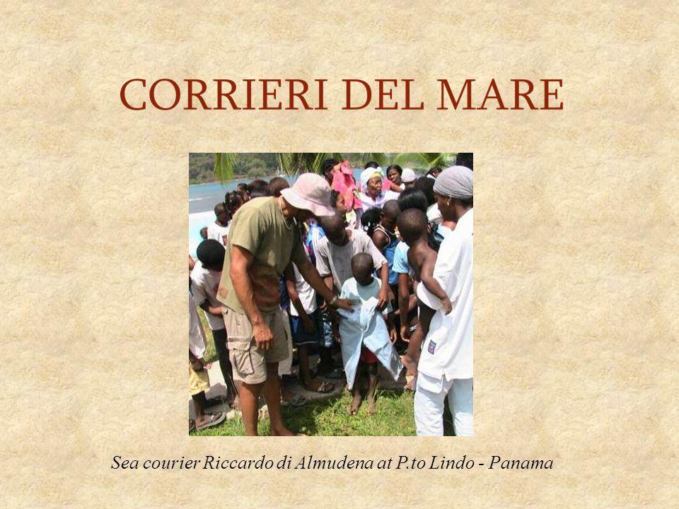 Sea courier Riccardo di Almudena at P.to Lindo - Panama