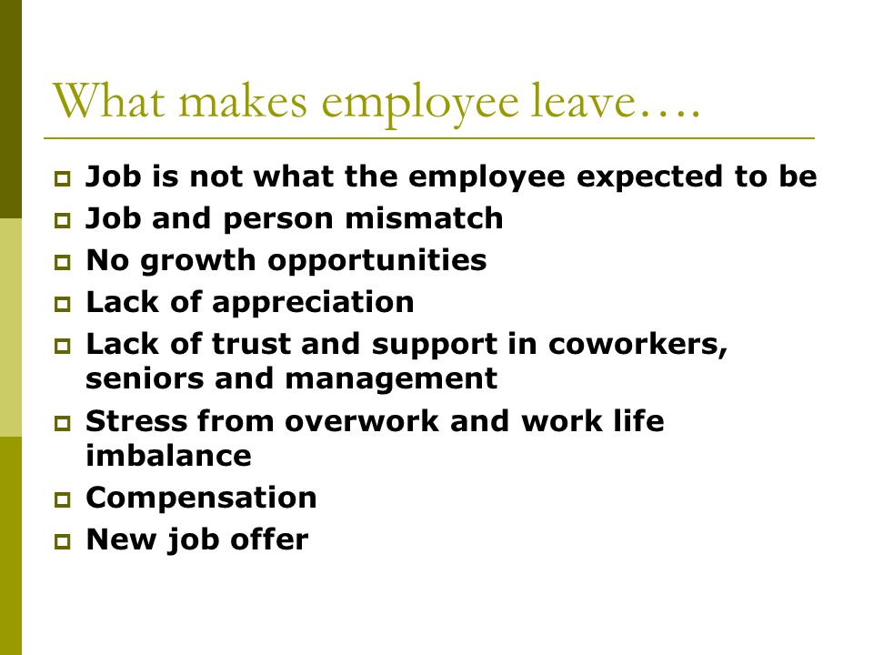 What makes employee leave….