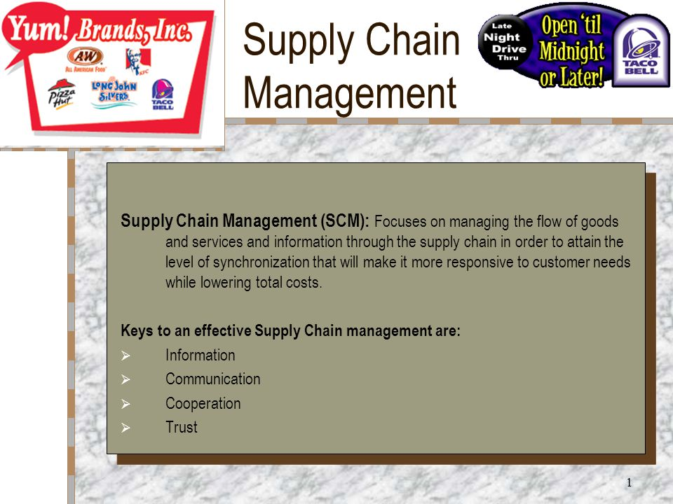 1 Supply Chain Management Supply Chain Management (SCM): Focuses on managing the flow of goods and services and information through the supply chain in order to attain the level of synchronization that will make it more responsive to customer needs while lowering total costs.