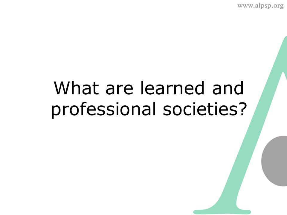 What are learned and professional societies
