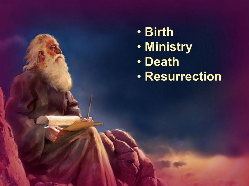 Birth Ministry Death Resurrection