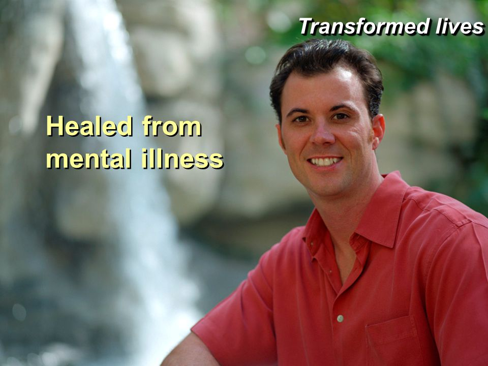 Healed from mental illness