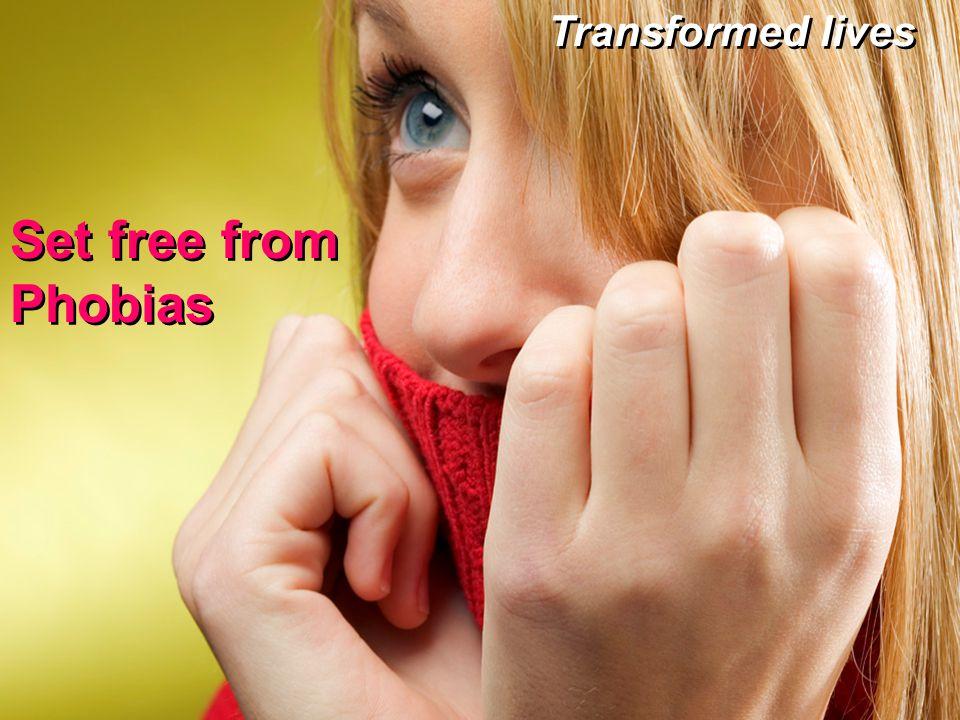 Set free from Phobias Set free from Phobias Transformed lives