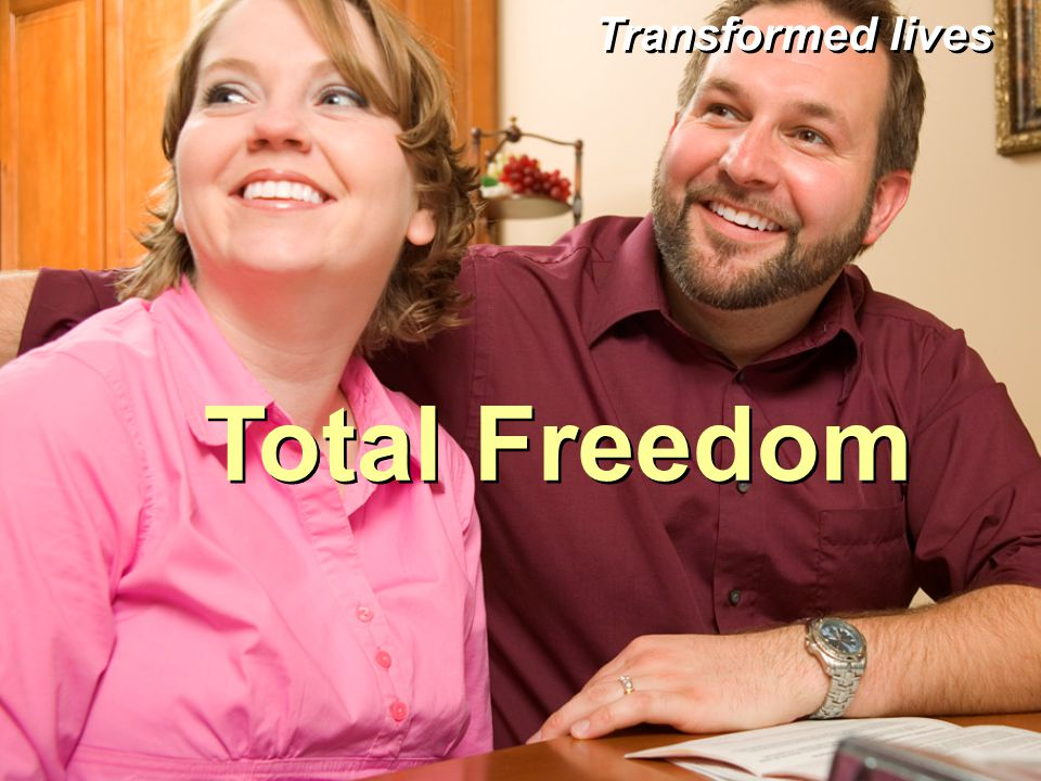 Total Freedom Transformed lives